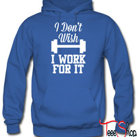 Dont Wish For It Work For It 8 hoodie