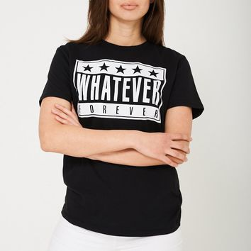 Whatever Forever Unisex Black Slogan T-Shirt