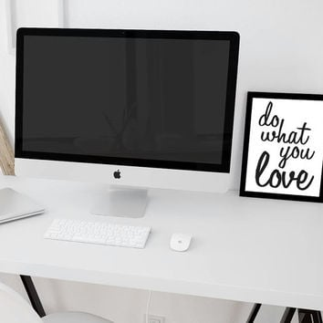 Do What You Love, Typography, Inspirational Quote Poster, Digital Printable File, Instant Download