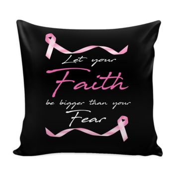 Let Your Faith Be Bigger Than Your Fear Breast Cancer Awareness Pink Ribbon Decorative Throw Pillow Cases Cover(9 Colors)