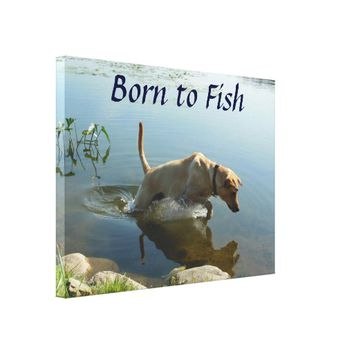 Lab Leaps Fishing Born to Fish Canvas Print