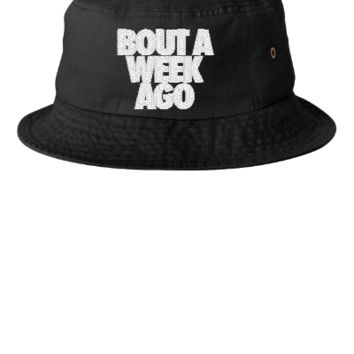 bout a week ago embroidery hat - Bucket Hat