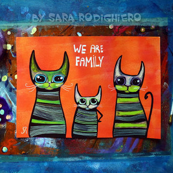 We are family  - cat illustration on paper - Acrylic paint & watercolor - pop art cat decor -