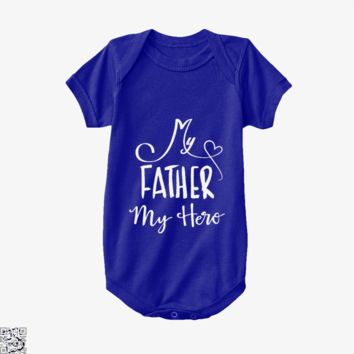 My Father My Hero, Father's Day Baby Onesuit