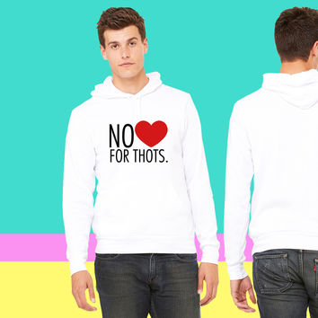 No love for thots sweatshirt hoodie