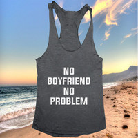 No boyfriend no problem racerback tank top dark grey yoga gym fitness work out fashion cute gift funny saying