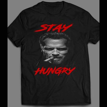 STAY HUNGRY ARNOLD SCHWARZENEGGER INSPIRED GYM T-SHIRT