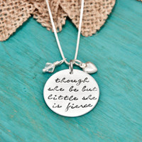 though she be but little she is fierce, necklace, hand stamped inspirational necklace