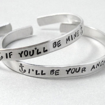 Personalized Friendship Bracelet SET OF TWO - I'll Be Your Anchor/If You'll Be Mine - Hand Stamped Aluminum Cuff - customizable