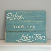 Relax youre on lake time | pallet wood sign | rustic sign | cottage decor | lake house decor | summer home decor | beach theme decor