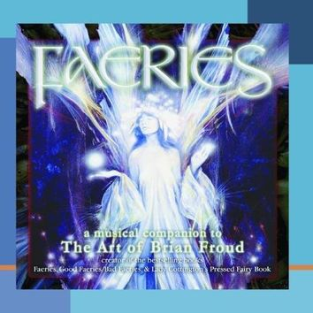 Faeries: A Musical Companion To The Art Of Brian Froud