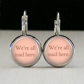 Round Glass Bezel Earrings We're All Mad Here by IncrediblyHip