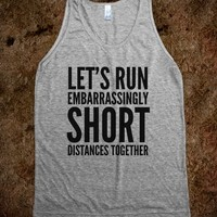 LET'S RUN EMBARRASSINGLY SHORT DISTANCES TOGETHER TANK TOP (IDD081231)