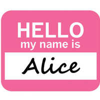 Alice Hello My Name Is Mouse Pad