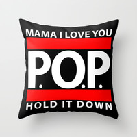 Mama I Love You, P.O.P., Hold it down! Throw Pillow by Galaxy Tees