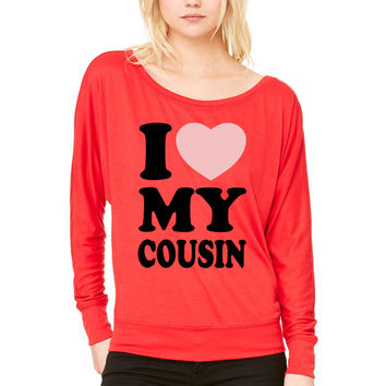 I love my cousin WOMEN'S FLOWY LONG SLEEVE OFF SHOULDER TEE