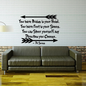 Wall Decal Quote You Have Brains In Your Head You Have Feet In Your Shoes Dr Seuss Quotes Sayings Kids Room Nursery Bedroom Home Decor 0104