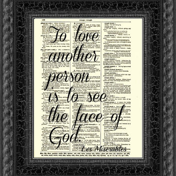 To Love Another Person is to See the Face of God, Les Miserables Quote, Dictionary Print, Art Print, Wall Decor, Valentine's Day, Engagement