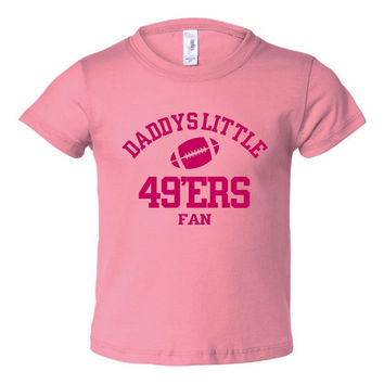 DADDYS LITTLE 49ERS Fan Girls Pink Toddler Shirt Or Onsie San Fransico 49ers Fan Football T shirt