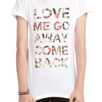 Love Me Go Away Girls T-Shirt