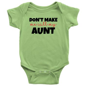 Don't Make Me Call My Aunt - Fun Baby Onesuit