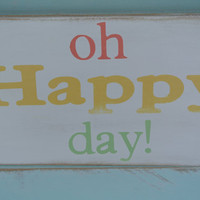oh happy day painted wooden sign inspirational reminder home decor kids room decor great gift for last day of school or graduate