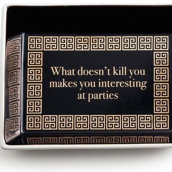 What Doesn't Kill You Makes You Interesting At Parties Trinket Tray
