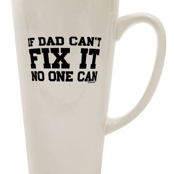 No One Can - Dad 16 Ounce Conical Latte Coffee Mug by TooLoud