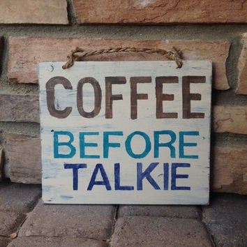 Wood Coffee Before Talkie Kitchen Sign Kitchen Art Wall Decor Coffee Decor Coffee Shop Art