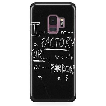 Pretty Reckless   Factory Girl Lyric Cover Samsung Galaxy S9 Case | Casefantasy