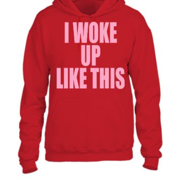 i woke up like this - UNISEX HOODIE