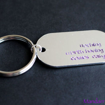 Nothing Worth Having Comes Easy, Motivation Keychain, Purple Juniper Font, Inspirational Quote, Gift for Her
