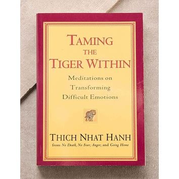 Thich Nhat Hanh - Taming the Tiger Within
