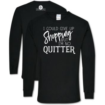 Southern Couture Soft Collection Give Up Shopping Long Sleeve T-Shirt