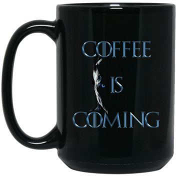 Coffee Is Coming Blue Text BM15OZ 15 oz. Black Mug