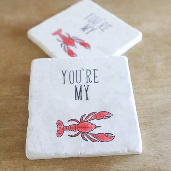 You're my lobster marble coasters