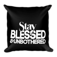 The Stay Blessed & Unbothered Pillow