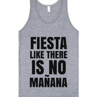 Fiesta Like There Is No Manana Tank Top Ide021747-Tank