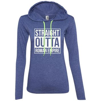Straight Outta Roman Empire-01  887L Anvil Ladies' LS T-Shirt Hoodie