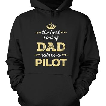 The Best Kind Of Dad Raises A Pilot - Hoodie