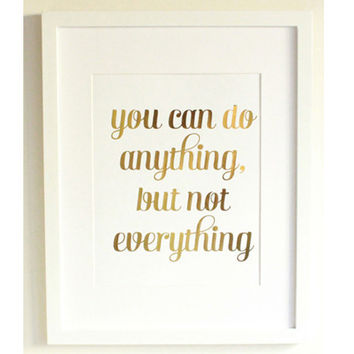 Anything, Not Everything Print, Gold Foil