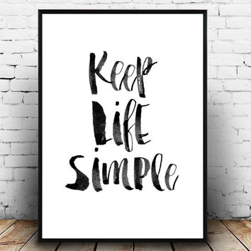Wise words print, Keep life simple, Typography print, motivational art, Inspirational words, Brush lettering, minimalist, quote print,