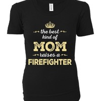 The Best Kind Of Mom Raises A Firefighter - Ladies T-shirt