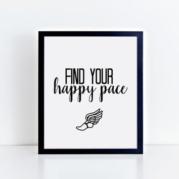 Find Your Happy Pace Motivational Digital Print - Instant Download - Running Inspiration - Track & Field - XC - Marathon - Printable Quote