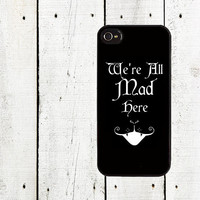 We're All Mad Here Cell Phone Case  Alice in Wonderland by Arete