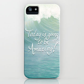 Today is going to be Amazing! iPhone Case by Lisa Argyropoulos | Society6