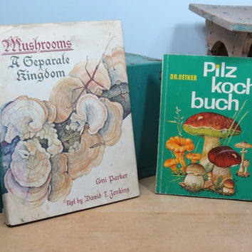 "Mushrooms Scientific Botanical Illustrations . 2 Vintage Books . ""Mushrooms A Separate Kingdom"" & ""Pilz Koch Buch"" . German ID and Cookbook"