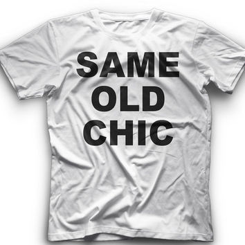 SAME OLD CHIC! T-Shirt - Same Old Chic Graphic -T