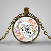 My only hope is in you necklace - bible verse pendant necklace Psalm 39:7 - Jesus Christ Christianity gift bible gift Christmas gift