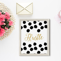 Hustle Print - Typography, Quote, Home Decor, Inspirational, Motivational, Office Art, Dorm Room, Chic, Black White Gold